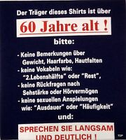 """T-Shirt Rahmenlos Spruch """"Träger des Shirts 60...."""" Größe M Baumwolle Kurzarm"""