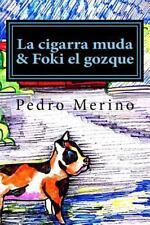 La Cigarra Muda and Foki el Gozque : Cuentos para Niños (5) by Pedro Merino...