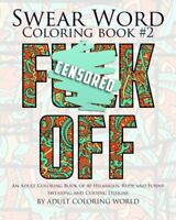Swear Word Coloring Book 2 An Adult Coloring Book of 40 Hilarious, Rude and Fu