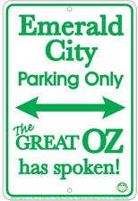 Emerald City Fan Parking Only . 8x12 metal sign the Wonderful Wizard Of Oz
