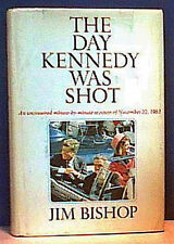 THE DAY KENNEDY WAS SHOT  Bishop 1968 HCDJ  Illus BCE VGC  Vintage Assassination