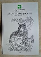 MAMMIFERI IN LOMBARDIA - ATLANTE DEI MAMMIFERI DELLA LOMBARDIA - ANNO:2001 (VD)