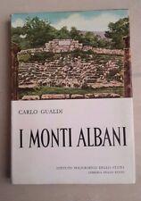 I MONTI ALBANI CARLO GUALDI 1962 PRIMA EDIZIONE