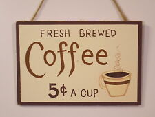 rUsTiC country wood sign FRESH BREWED COFFEE 5c a CUP home and kitchen decor