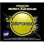 Circus One Presented by Doctor P & Flux Pavilion By Doctor P,Flux Pavilion,Co.