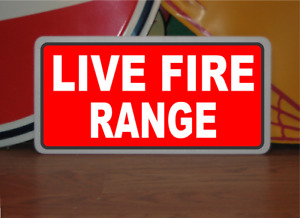 Live Fire Range Metal Sign