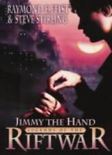 Jimmy the Hand (Legends of the Riftwar, Book 3),Raymond E. Feist, Steve Stirlin