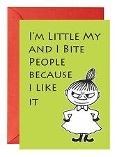 LITTLE MY ''I BITE PEOPLE'' MOOMIN GREETINGS CARD (BIRTHDAY) FUNNY CHEEKY