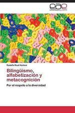Bilingüismo, alfabetización y metacognición: Por el respeto a la diversidad (Spa