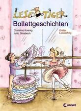 Lesetiger - Ballettgeschichten von Christina Koenig (2004, Kunststoffeinband)