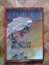 LE VOL DES URUBUS 2  LA FIEVRE DE L'OR GUTIERREZ/MIGEAT EO TBE  (F44)