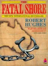 The Fatal Shore: History of the Transportation of Convicts to  ,.9780330298926