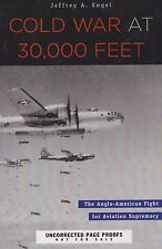 Cold War at 30,000 Feet (Uncorrected Proof) Aviation Developments Cold War