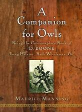 A Companion for Owls: Being the Commonplace Book of D. Boone, Long Hunter, Back