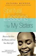 Spiritual Lessons for My Sisters: How to Get Over the Drama and Live Your Best L