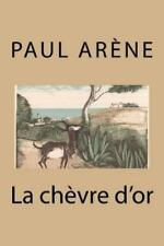 La Chevre D'or by Paul Arene (2015, Paperback, Large Type)
