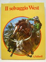 """Cartonato """"Il selvaggio West"""" 1a edizione 1978 Garzanti - A. Vallardi"""