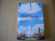 Lansdale Joe R. La sottile linea scura Einaudi super et romanzo 2013 Nuovo