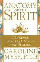Anatomy of The Spirit by Caroline Myss NEW