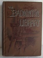 THE BADMINTON LIBRARY BY HORACE HUTCHINSON LATER PRINTING