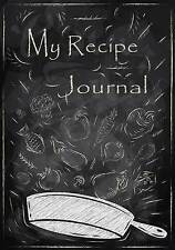 NEW My Recipe Journal: Blank Cookbook, 7 x 10, 111 Pages by My Recipe Journal