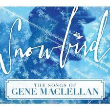 Snowbird  The Songs Of Gene Maclellan [CD]