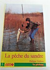 Livre - La Pêche -1988 la pêche du sandre - Philippe Vaillant
