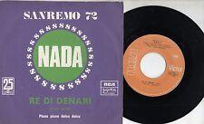NADA disco 45 giri MADE in JUGOSLVIA Re di denari STAMPA JUGOSLAVA 1972 Sanremo