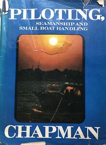 Piloting, Seamanship, and Small Boat Handling by Charles F. Chapman 1974 Edition