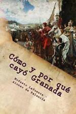Como y Por Que Cayo Granada by Modesto Lafuente (2016, Paperback)