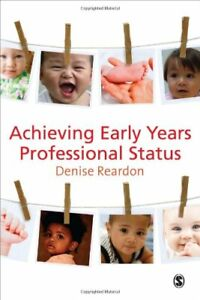 Achieving Early Years Professional Status by Denise Reardon Paperback Book The