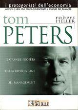 ROBERT HELLER - TOM PETERS IL GRANDE PROFETA DEL MANAGEMENT 2001 IL SOLE 24 ORE