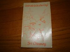 SRI CHINMOY GOD-LIFE: IS IT A FAR CRY? 1974
