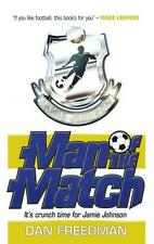 Man of the Match (Jamie Johnson) by Dan Freedman   Paperback Book   978140713058