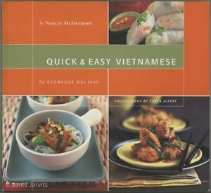 VIETNAMESE COOKBOOK Quick Easy Nancie McDermott Vietnam Cooking Recipe Cook Book