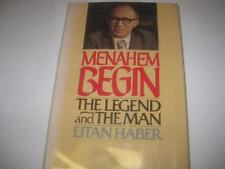 Menahem Begin: The legend and the man by Eitan Haber