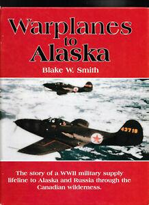 Warplanes to Alaska - Blake W Smith HB