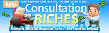Teach Beginners What you know- Start Cashing In With Consultation Riches -Videos
