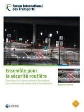 Ensemble Pour la Sécurité Routière : Mise Au Point d'un Cadre de Référence...