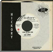"""Bob Luman - Come On and Sing + It's a Sin - 7"""" 45 RPM Hickory Promo Single!"""