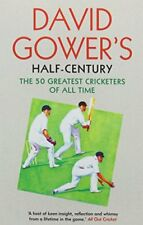 David Gower's Half-Century: The 50 Greatest Cricketers of All Time,David Gower