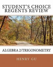 Student's Choice Regents Review Algebra 2/Trigonometry by Henry Gu (2011, Paper…