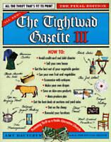 The Tightwad Gazette III: Promoting Thrift as a Viable Alternative Lifestyle