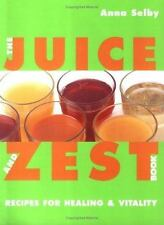 The Juice and Zest Book: Recipes for Healing & Vitality-ExLibrary