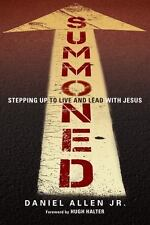 Summoned: Stepping Up to Live and Lead with Jesus by Daniel Allen Jr Paperback B