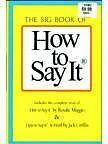 The Big Book Of How To Say It (How To Say It And H
