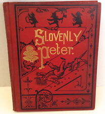 Slovenly Peter by Heinrich Hoffman Antique hardcover book unknown date Color pic