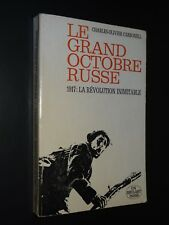 LE GRAND OCTOBRE RUSSE - 1917: LA RÉVOLUTION INIMITABLE - C.-O. Carbonell - 1967