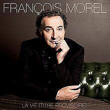 La Vie (Titre Provisoire) de François Morel   CD   état bon