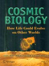 COSMIC BIOLOGY  IRWIN - SCHULZE-MAKUCH SPRINGER 2011